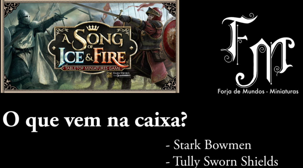 Stark Bowmen e Tully Sworn Shields